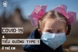 Trẻ em mắc COVID-19 dễ bị tiểu đường tuýp 1