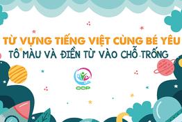 Dạy bé học tiếng Việt thông qua hoạt động tô màu và điền từ